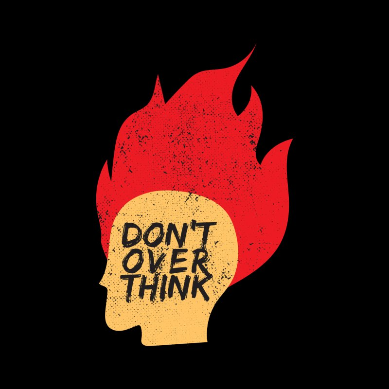 Don't Overthink Men's Longsleeve T-Shirt by mhacksi's Artist Shop