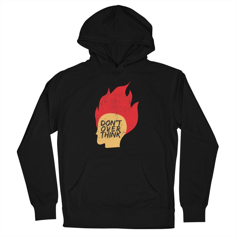 Don't Overthink Women's French Terry Pullover Hoody by mhacksi's Artist Shop