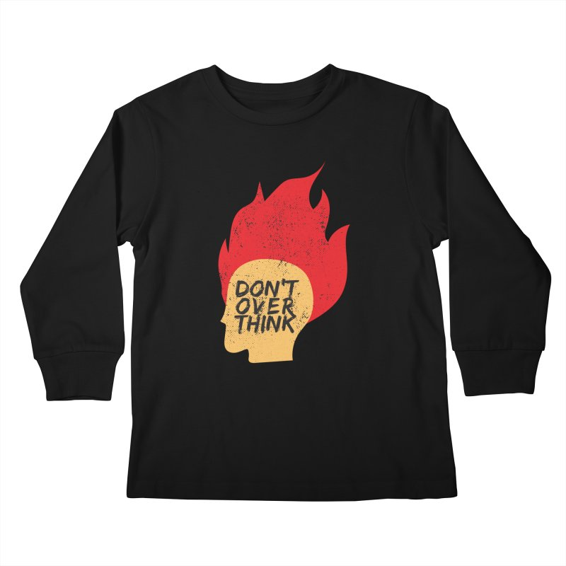 Don't Overthink Kids Longsleeve T-Shirt by mhacksi's Artist Shop