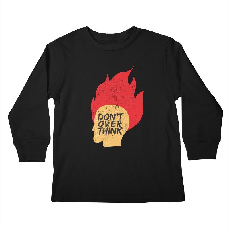Don't Overthink Kids Longsleeve T-Shirt by mhacksi's Artist Shop