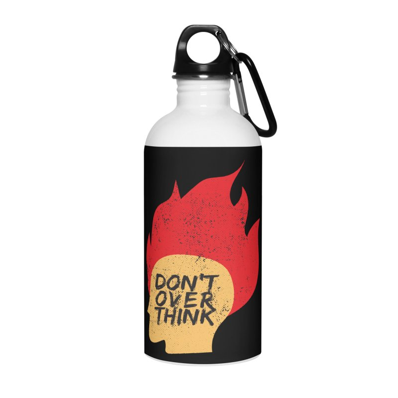 Don't Overthink Accessories Water Bottle by mhacksi's Artist Shop