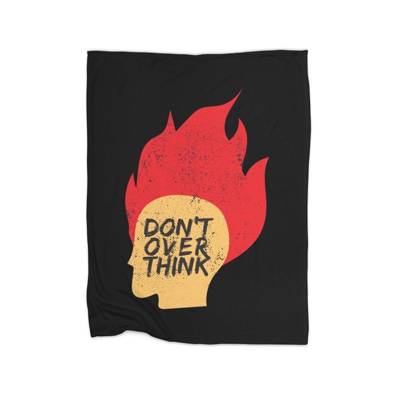Don't Overthink Home Blanket by mhacksi's Artist Shop