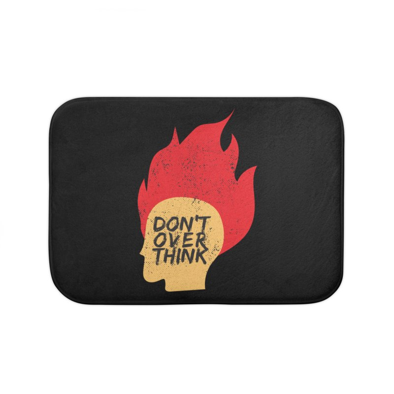 Don't Overthink Home Bath Mat by mhacksi's Artist Shop