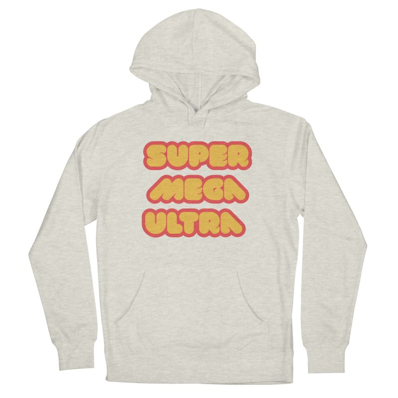Super Mega Ultra Women's French Terry Pullover Hoody by mhacksi's Artist Shop