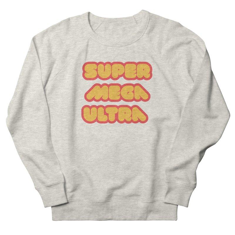 Super Mega Ultra Women's Sweatshirt by mhacksi's Artist Shop