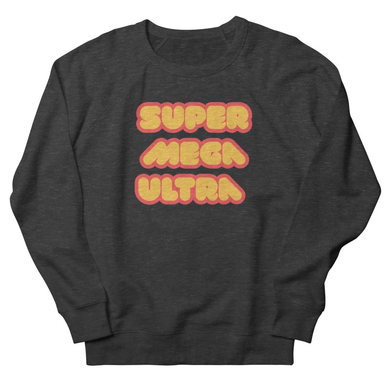 Super Mega Ultra Men's Sweatshirt by mhacksi's Artist Shop