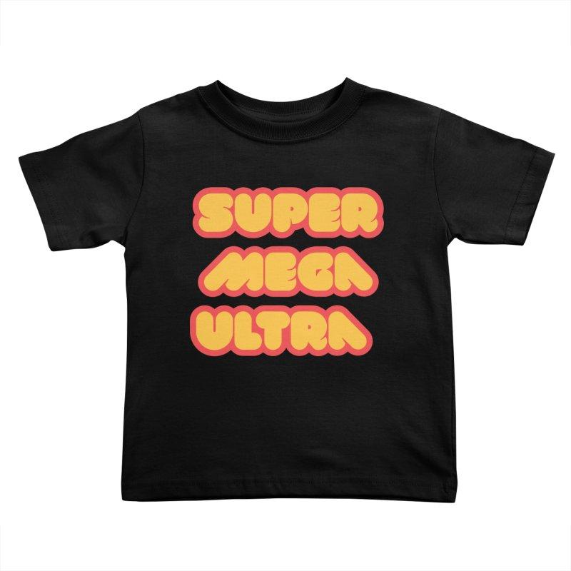 Super Mega Ultra Kids Toddler T-Shirt by mhacksi's Artist Shop
