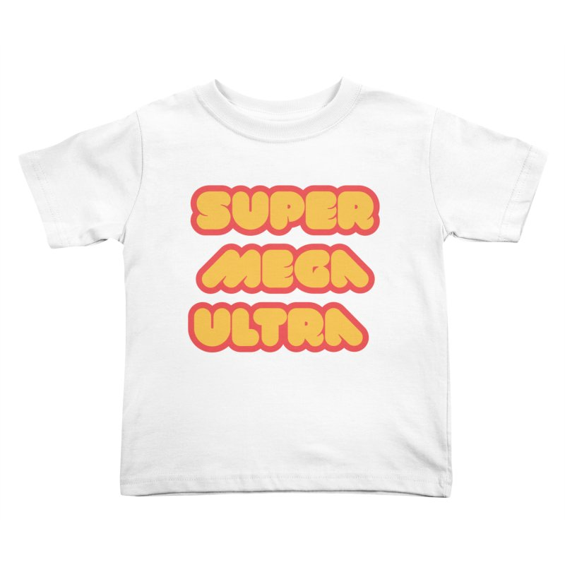 Super Mega Ultra Kids Toddler T-Shirt by mhacksi's Artist Shop