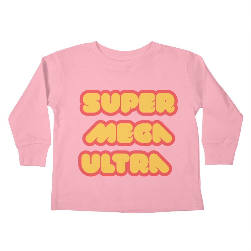 Super Mega Ultra Kids Toddler Longsleeve T-Shirt by mhacksi's Artist Shop