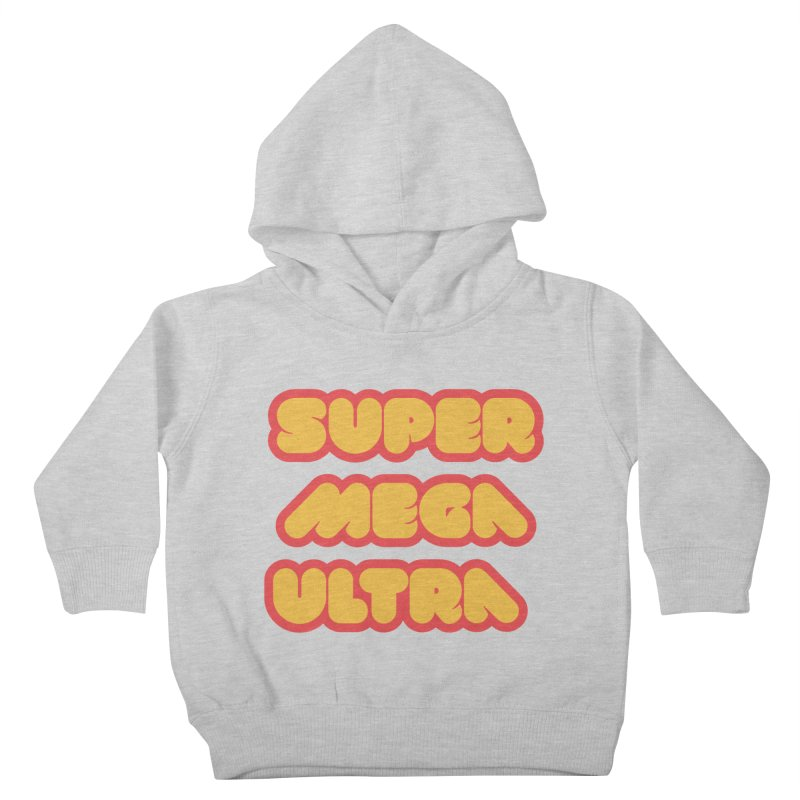 Super Mega Ultra Kids Toddler Pullover Hoody by mhacksi's Artist Shop