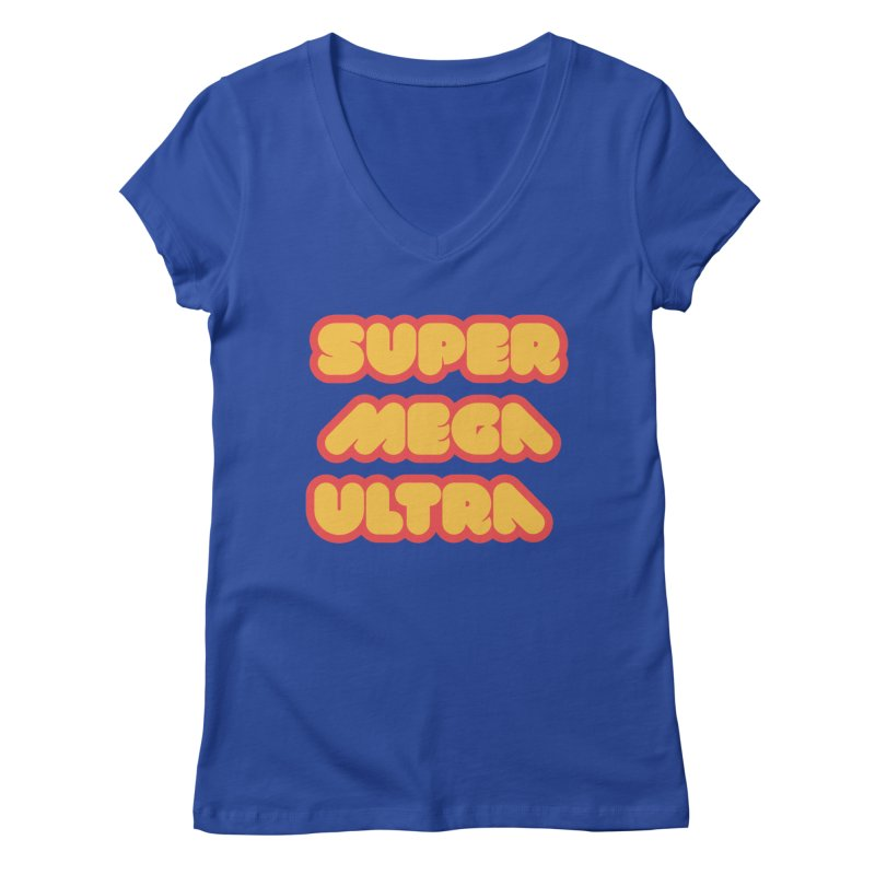 Super Mega Ultra Women's V-Neck by mhacksi's Artist Shop