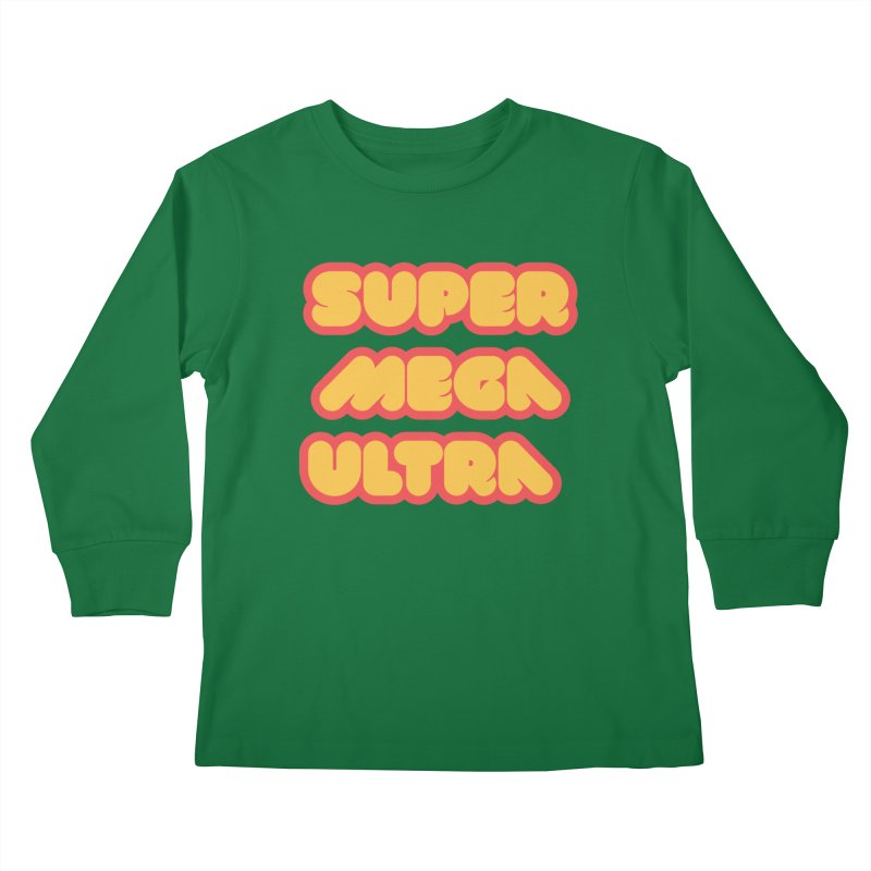 Super Mega Ultra Kids Longsleeve T-Shirt by mhacksi's Artist Shop