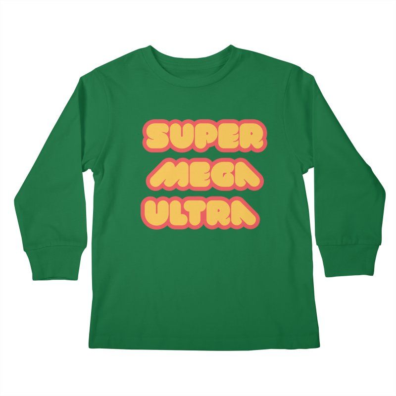 Super Mega Ultra Kids Longsleeve T-Shirt by mhacksi's Artist Shop