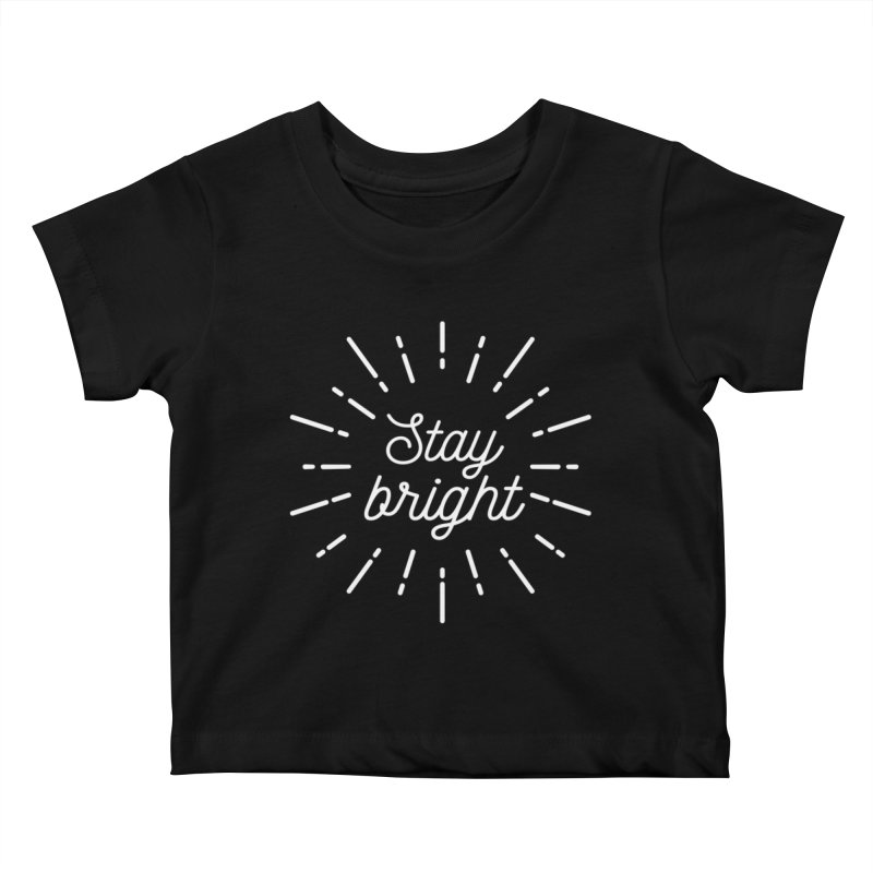 Stay Bright Kids Baby T-Shirt by mhacksi's Artist Shop