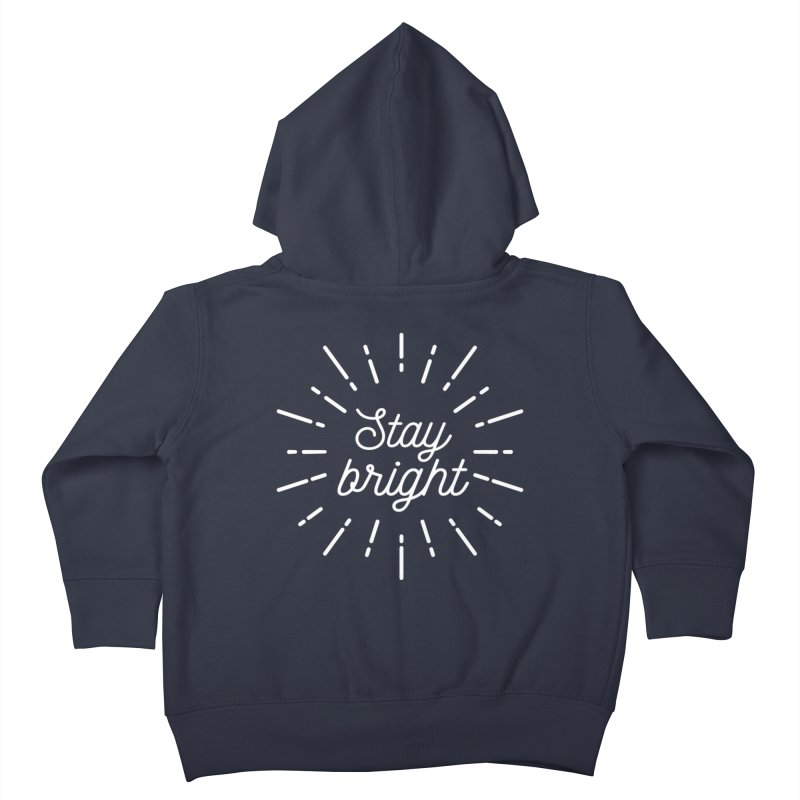 Stay Bright Kids Toddler Zip-Up Hoody by mhacksi's Artist Shop