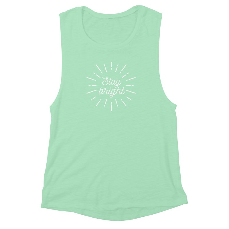 Stay Bright Women's Muscle Tank by mhacksi's Artist Shop