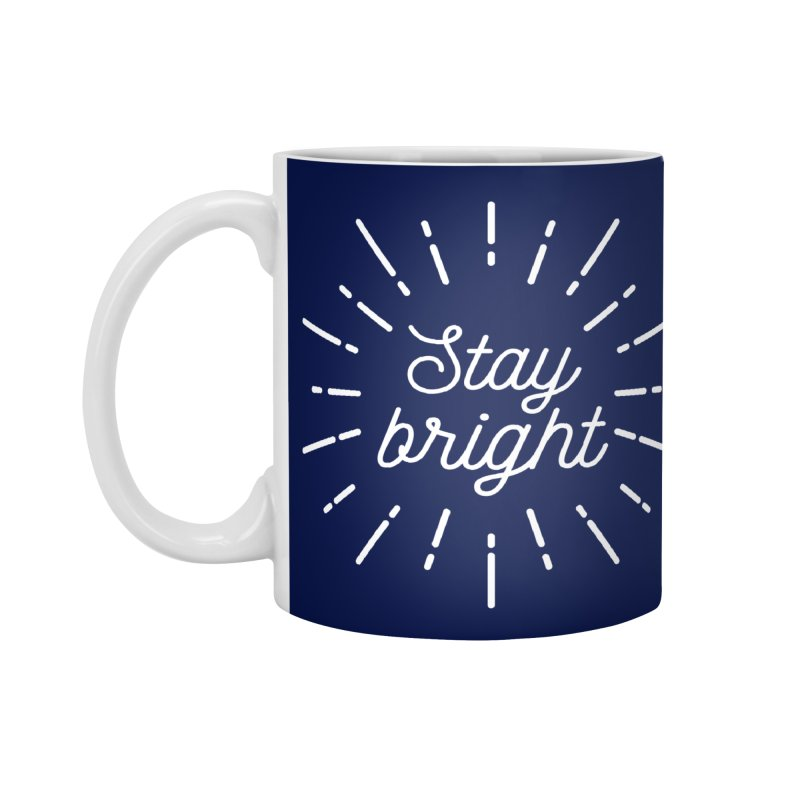 Stay Bright Accessories Mug by mhacksi's Artist Shop