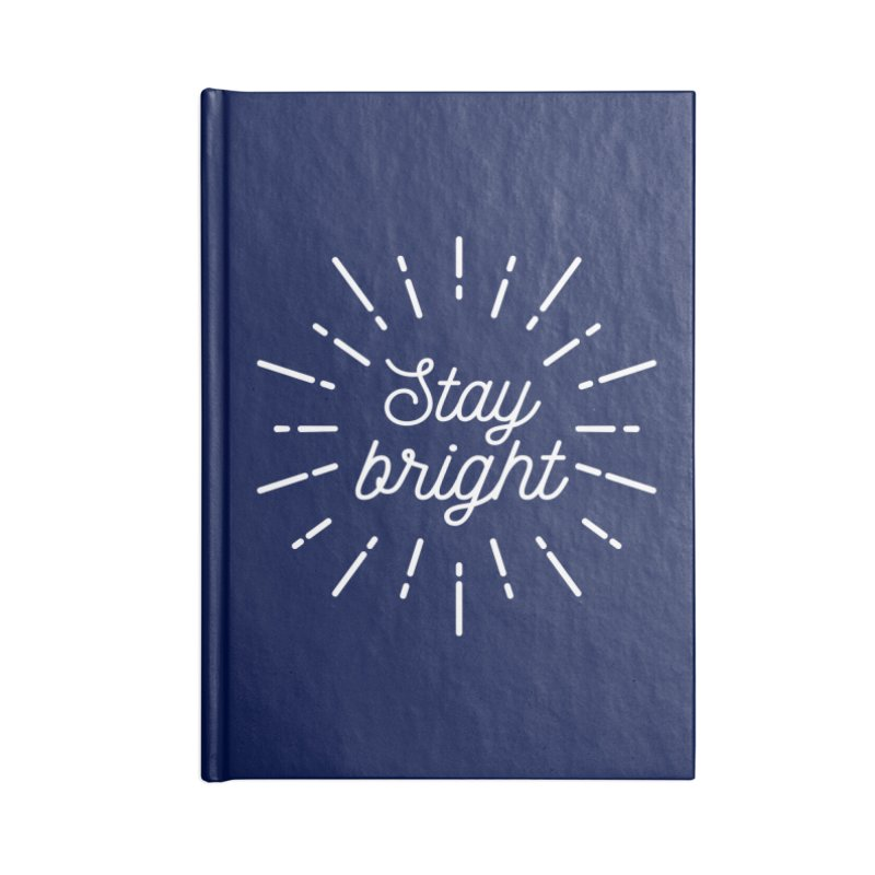 Stay Bright Accessories Lined Journal Notebook by mhacksi's Artist Shop