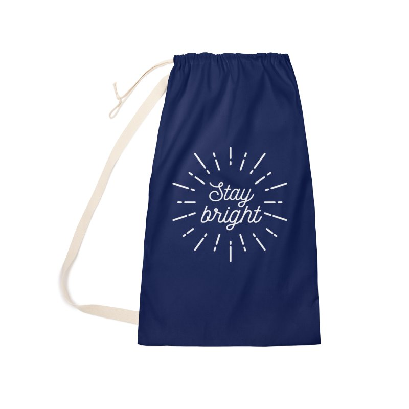 Stay Bright Accessories Laundry Bag Bag by mhacksi's Artist Shop