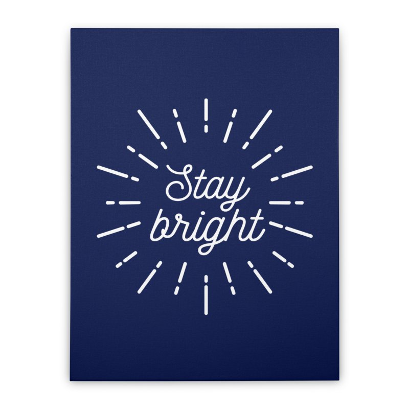Stay Bright Home Stretched Canvas by mhacksi's Artist Shop