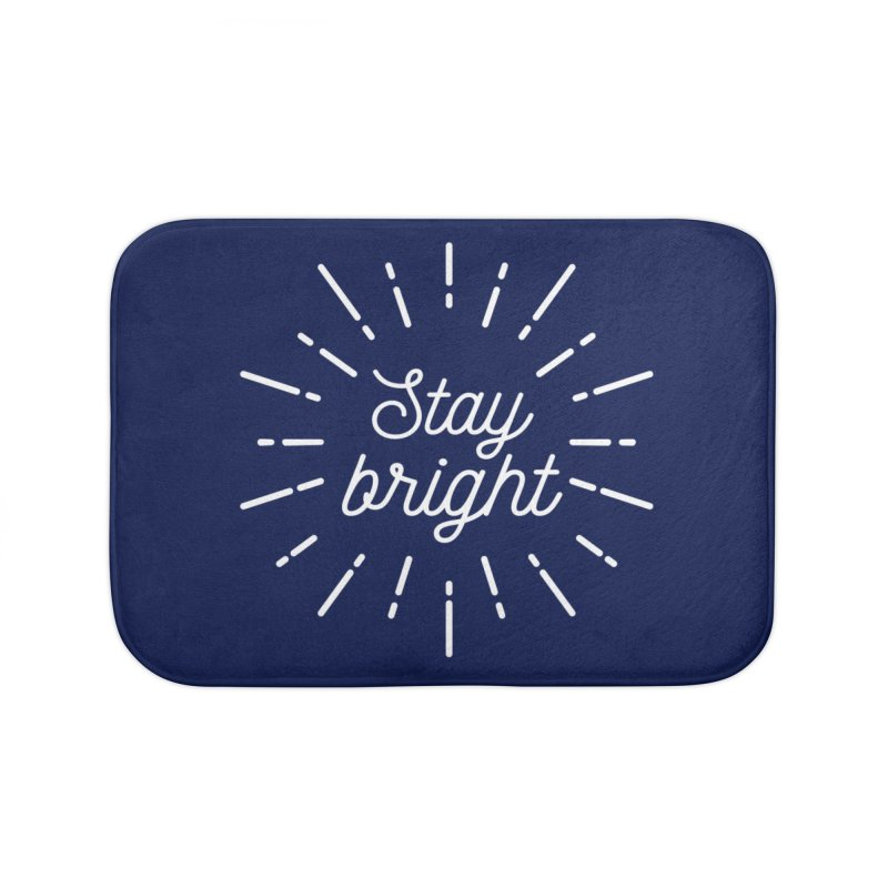 Stay Bright Home Bath Mat by mhacksi's Artist Shop