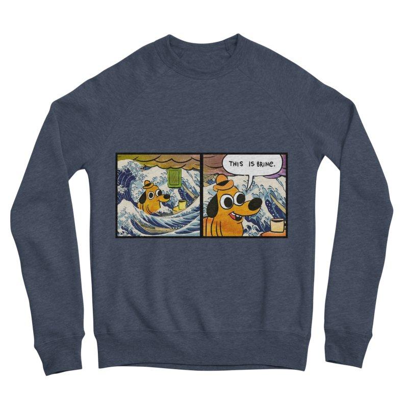 This Is Brine Men's Sponge Fleece Sweatshirt by Michael Dominguez-Beddome's Shop