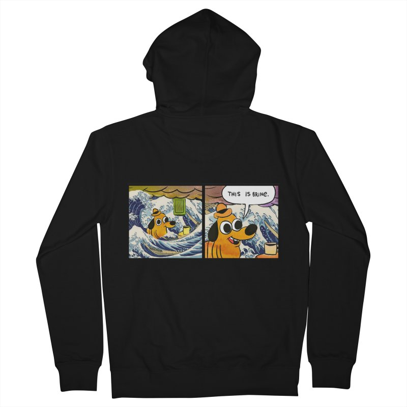 This Is Brine Men's French Terry Zip-Up Hoody by Michael Dominguez-Beddome's Shop