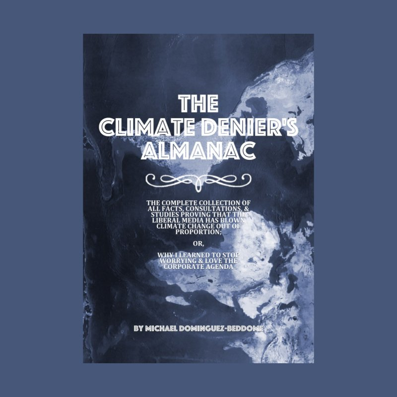The Climate Denier's Almanac by Michael Dominguez-Beddome's Shop