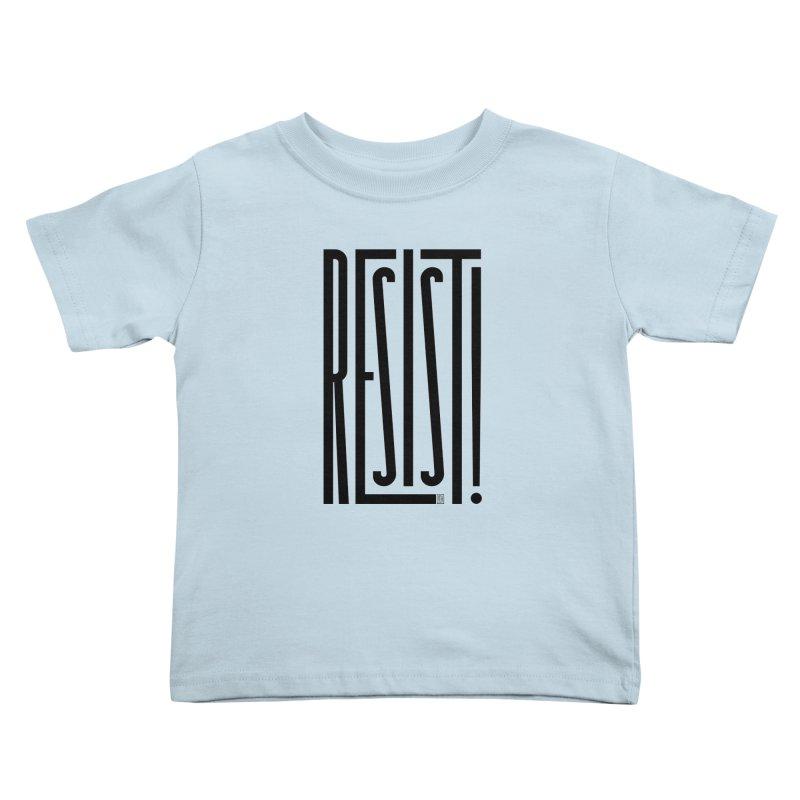 RESIST! Kids Toddler T-Shirt by michaeljhildebrand's Artist Shop