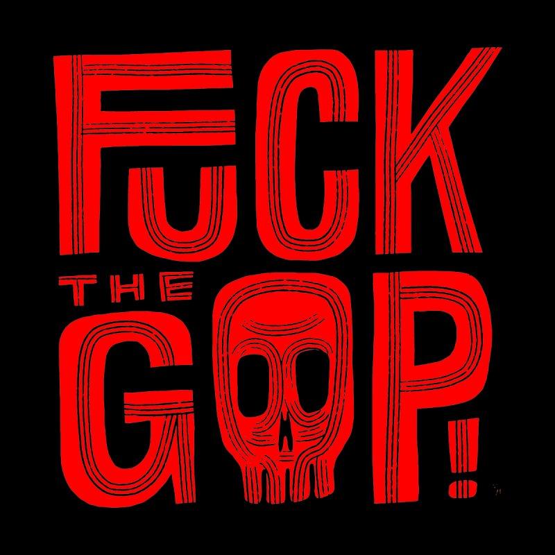 FUCK THE GOP! Men's T-Shirt by Michael J Hildebrand's Artist Shop