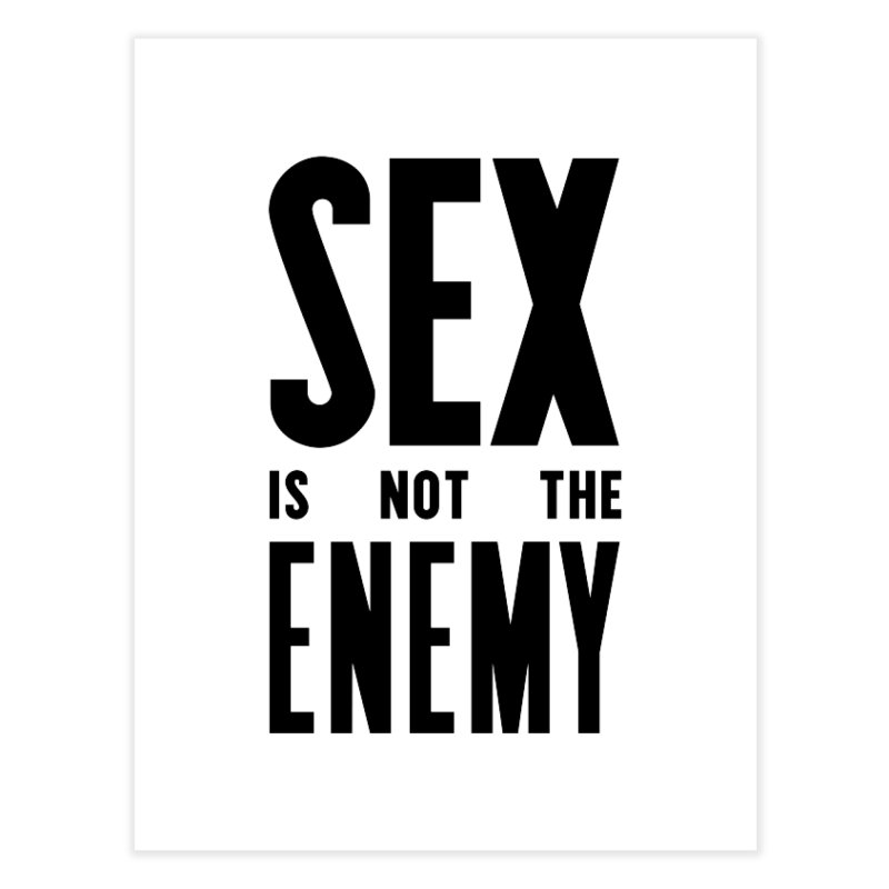 Sex is NOT the Enemy Home Fine Art Print by michaeljhildebrand's Artist Shop