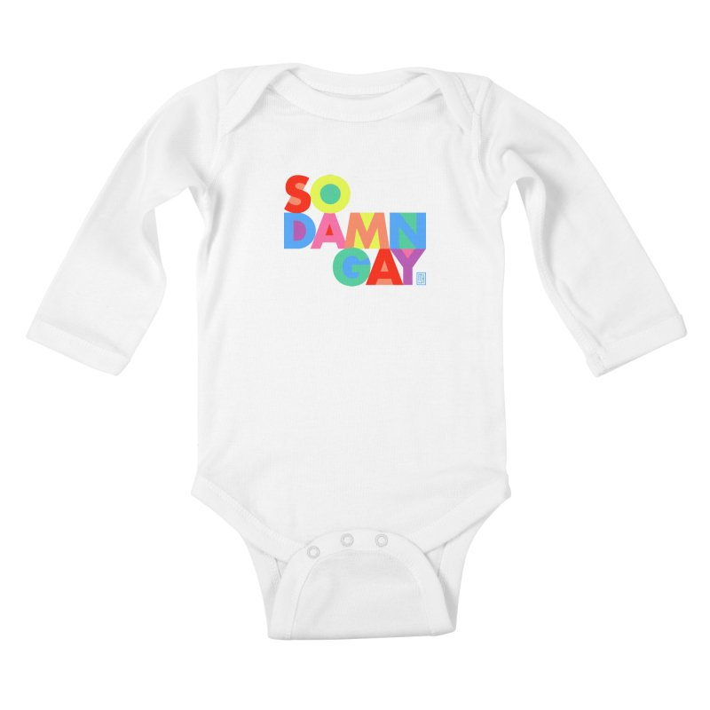 So Damn Gay! Kids Baby Longsleeve Bodysuit by michaeljhildebrand's Artist Shop
