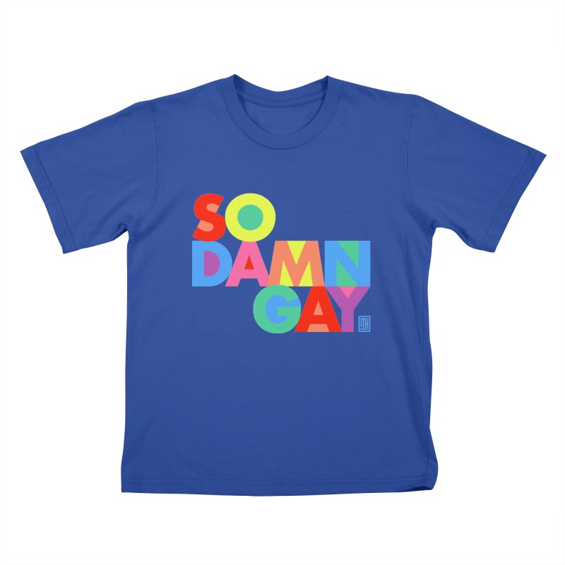 So Damn Gay! Kids T-shirt by michaeljhildebrand's Artist Shop