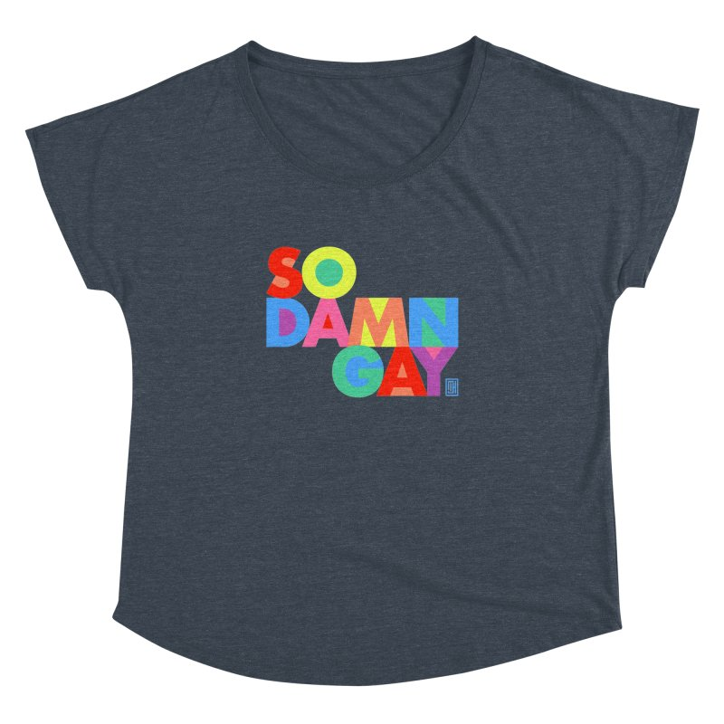 So Damn Gay! Women's Dolman by michaeljhildebrand's Artist Shop