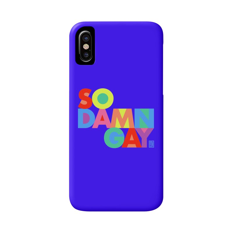 So Damn Gay! Accessories Phone Case by michaeljhildebrand's Artist Shop