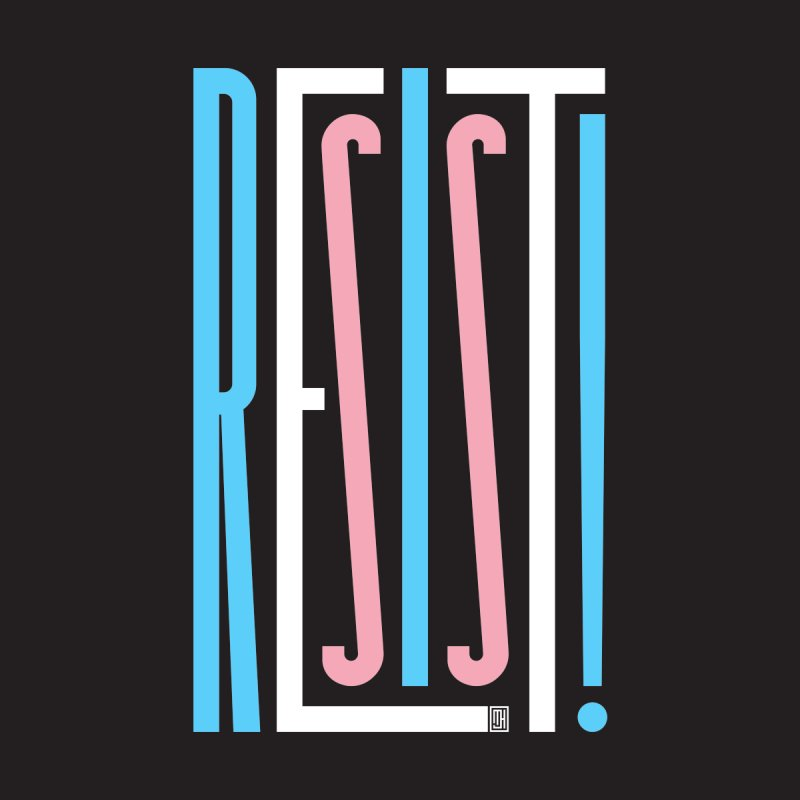RESIST! (Transgender version) None  by michaeljhildebrand's Artist Shop