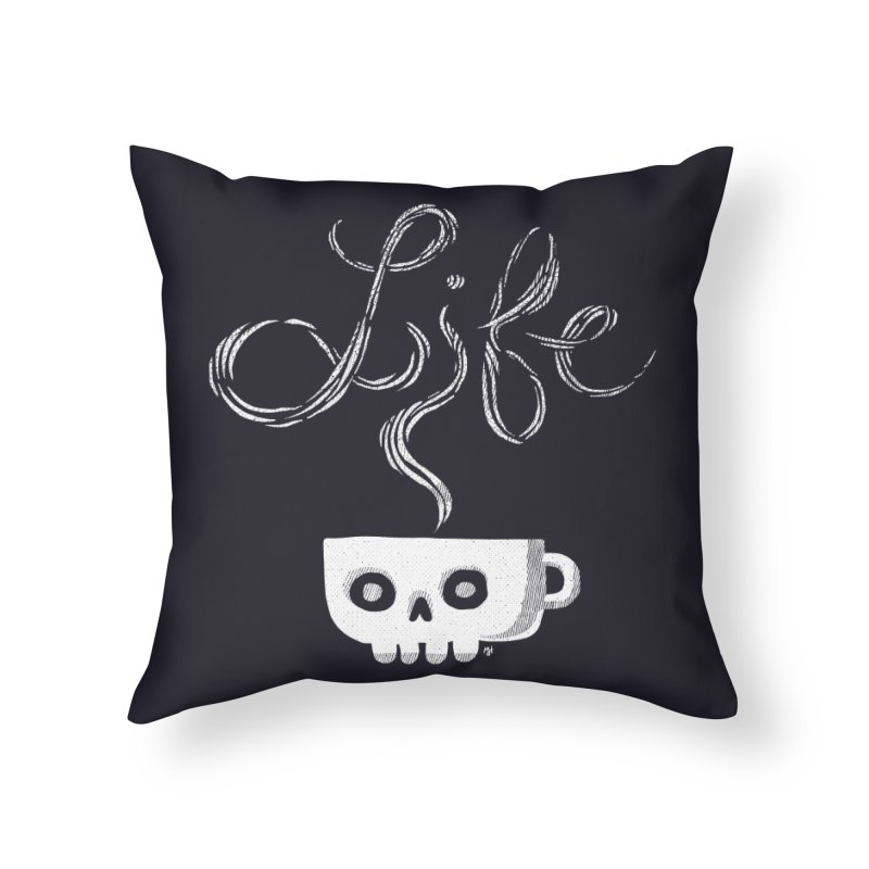 Coffee is Life Home Throw Pillow by michaeljhildebrand's Artist Shop