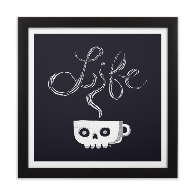 Coffee is Life Home Framed Fine Art Print by michaeljhildebrand's Artist Shop