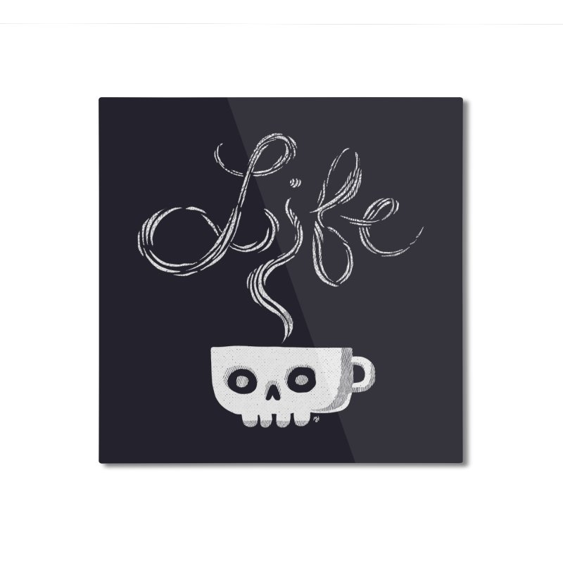 Coffee is Life Home Mounted Aluminum Print by michaeljhildebrand's Artist Shop