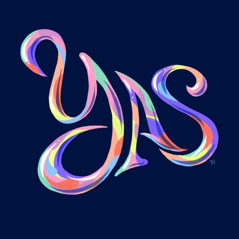 YAS!   by Michael J Hildebrand's Artist Shop