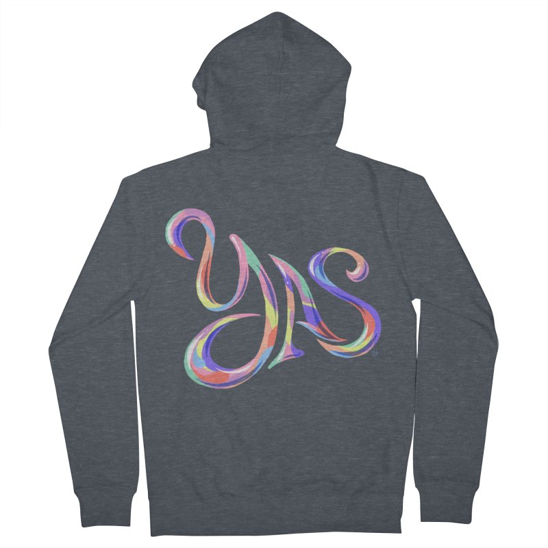YAS! Women's French Terry Zip-Up Hoody by Michael J Hildebrand's Artist Shop