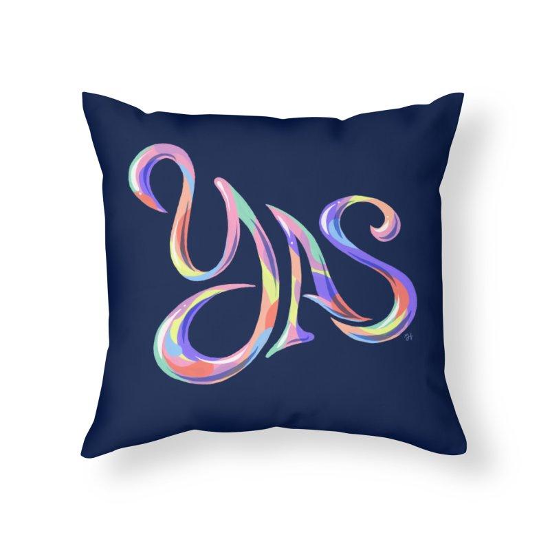 YAS! Home Throw Pillow by michaeljhildebrand's Artist Shop