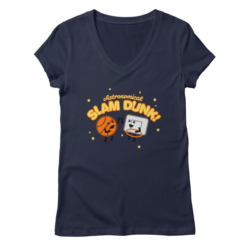 Astronomical Slam Dunk Women's V-Neck by Michael Mohlman