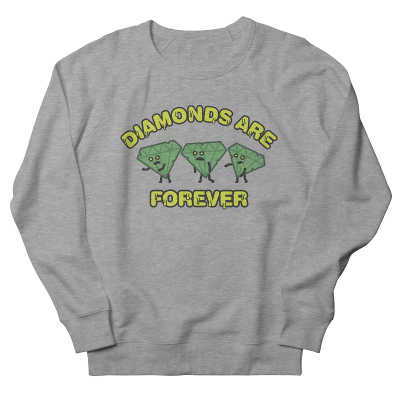 Diamonds Are Forever Men's French Terry Sweatshirt by Michael Mohlman