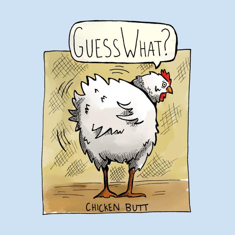 Guess What? Chicken Butt? Men's T-Shirt by michaelolsonart's Artist Shop