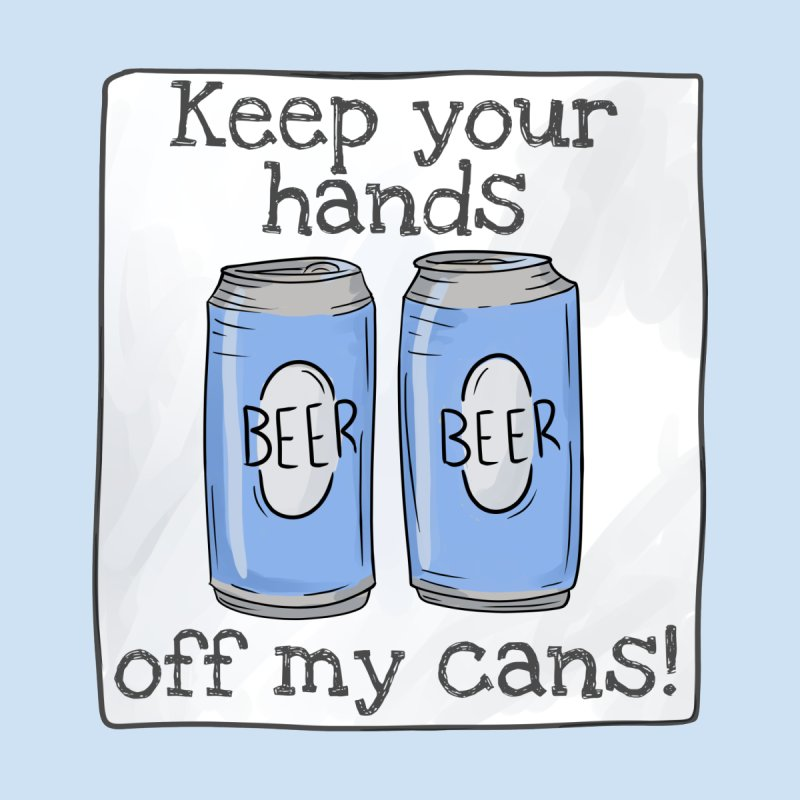 Keep your hands off my cans! Accessories Skateboard by michaelolsonart's Artist Shop