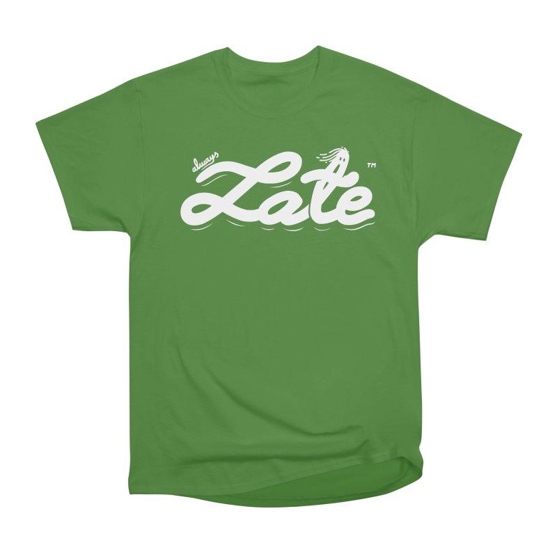 Always late Women's Classic Unisex T-Shirt by micheleficeli's Artist Shop