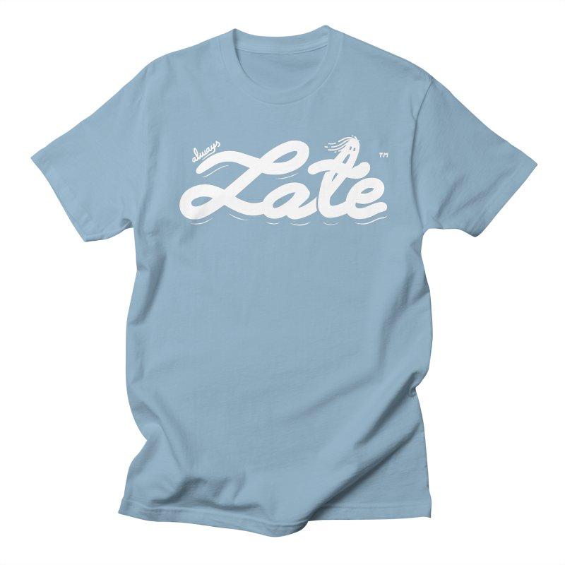 Always late Men's T-Shirt by micheleficeli's Artist Shop