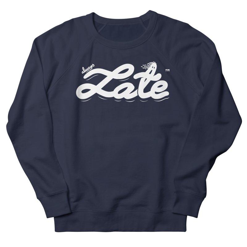 Always late Women's Sweatshirt by micheleficeli's Artist Shop