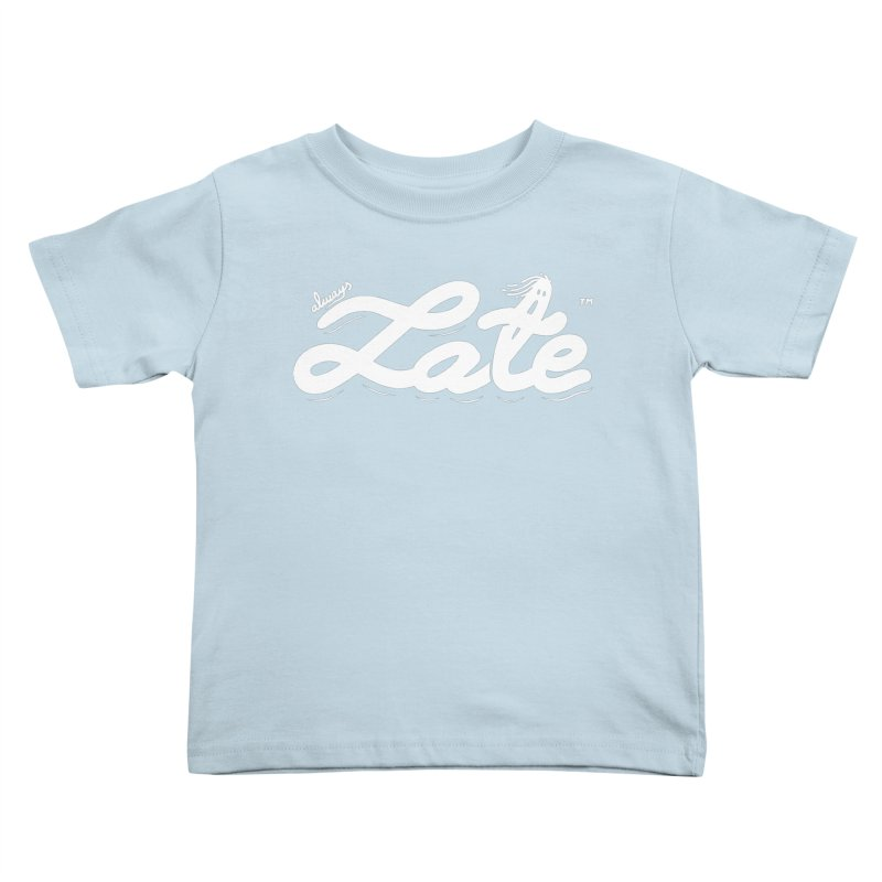 Always late Kids Toddler T-Shirt by micheleficeli's Artist Shop